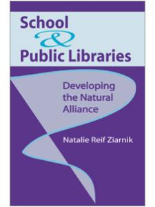 Image for School and Public Libraries: Developing the Natural Alliance