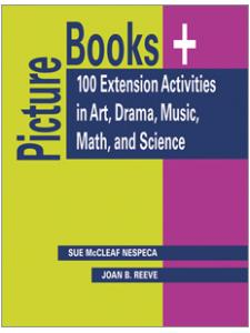 Image for Picture Books Plus: 100 Extension Activities in Art, Drama, Music, Math, and Science