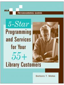 Image for 5-Star Programming and Services for Your 55+ Library Customers
