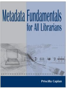 Image for Metadata Fundamentals for All Librarians