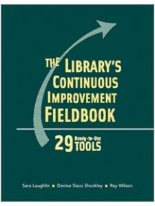 Image for Library's Continuous Improvement Fieldbook: 29 Ready-to-Use Tools