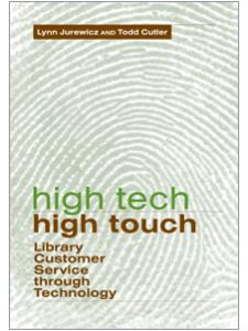 Image for High Tech, High Touch: Library Customer Service through Technology