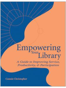 Image for Empowering Your Library: A Guide to Improving Service, Productivity, and Participation