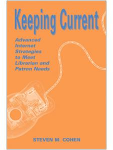 Image for Keeping Current: Advanced Internet Strategies to Meet Librarian and Patron Needs