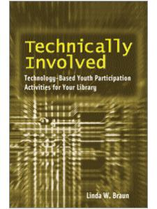 Image for Technically Involved: Technology-Based Youth Participation Activities for Your Library
