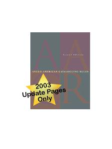 Image for Anglo-American Cataloguing Rules, Second Edition, 2002 Revision: 2003 Update (Update pages only)