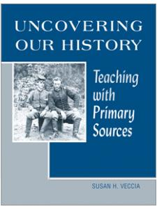 Image for Uncovering Our History: Teaching with Primary Sources