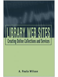 Image for Library Web Sites: Creating Online Collections and Services
