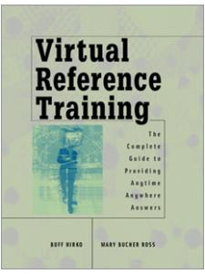 Image for Virtual Reference Training: The Complete Guide to Providing Anytime, Anywhere Answers