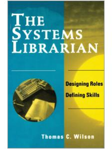 Image for Systems Librarian: Designing Roles, Defining Skills