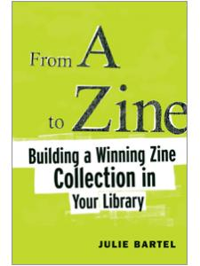 Image for From A to Zine: Building a Winning Zine Collection in Your Library