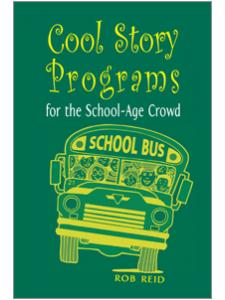 Image for Cool Story Programs for the School-Age Crowd