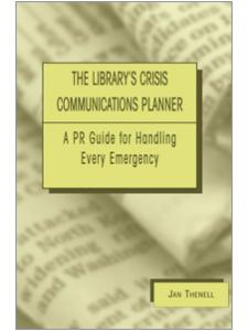 Image for Library's Crisis Communications Planner: A PR Guide for Handling Every Emergency