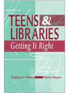 Image for Teens and Libraries: Getting It Right