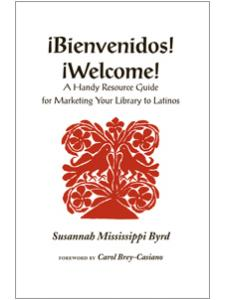 Image for ¡Bienvenidos! ¡Welcome!: A Handy Resource Guide for Marketing Your Library to Latinos