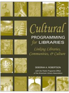 Image for Cultural Programming for Libraries: Linking Libraries, Communities, and Culture