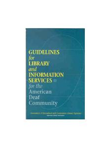 Image for Guidelines for Library and Information Services for the American Deaf Community