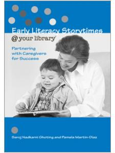 Image for Early <strong>Literacy</strong> Storytimes @ your library®: Partnering with Caregivers for Success