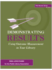 Image for Demonstrating Results: Using Outcome Measurement in Your Library