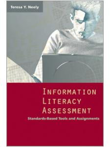 Image for Information Literacy Assessment: Standards-Based Tools and Assignments