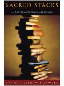 Image for Sacred Stacks: The Higher Purpose of Libraries and Librarianship