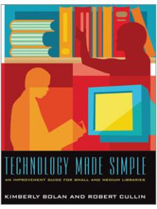 Image for Technology Made Simple: An Improvement Guide for Small and Medium Libraries