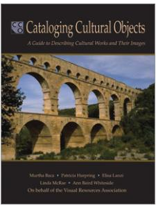 Image for Cataloging Cultural Objects: A Guide to Describing Cultural Works and Their Images