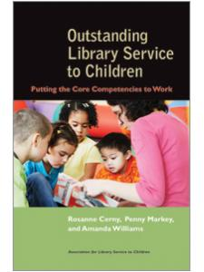 Image for Outstanding Library Service to Children: Putting the Core Competencies to Work