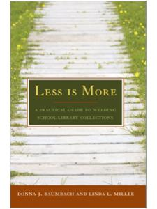 Image for Less Is More: A Practical Guide to Weeding School Library Collections