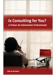 Image for Is Consulting For You?: A Primer for Information Professionals