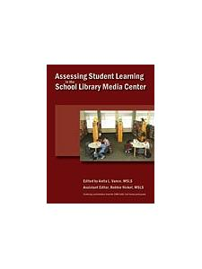 Image for Assessing Student Learning in the School Library Media Center