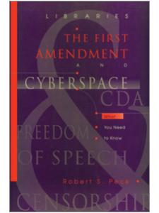 Image for Libraries, the First Amendment, and Cyberspace