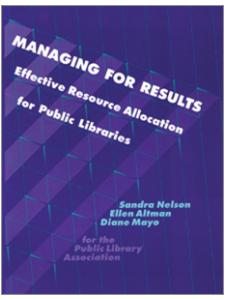 Image for Managing for Results: Effective Resource Allocation for Public Libraries