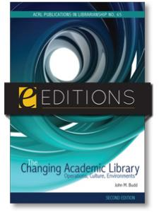 Image for The Changing Academic Library, Second Edition: Operations, Culture, Environments (ACRL Publications in Librarianship No. 65)--eEditions e-book