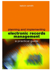 Image for Planning and Implementing Electronic Records Management: A Practical Guide