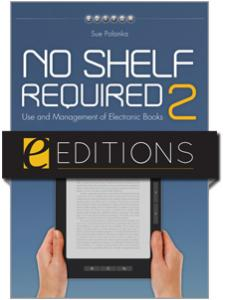 Image for No Shelf Required 2: Use and Management of Electronic Books--eEditions e-book