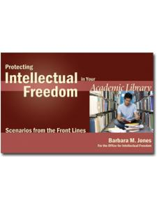 Image for Protecting Intellectual Freedom in Your Academic Library