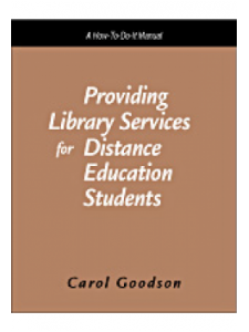 Image for Providing Library Services for Distance Education Students: A How-To-Do-It Manual for Librarians