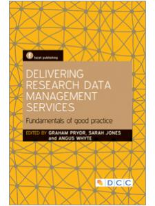 Image for Delivering Research Data Management Services: Fundamentals of Good Practice