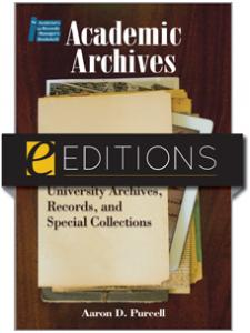 Image for Academic Archives: Managing the Next Generation of College and University Archives, Records, and Special Collections--eEditions e-book