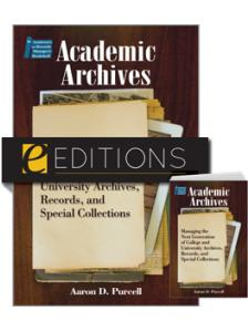 Image for Academic Archives: Managing the Next Generation of College and University Archives, Records, and Special Collections--print/e-book Bundle