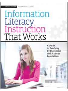 Image for Information Literacy Instruction that Works: A Guide to Teaching by Discipline and Student Population, Second Edition