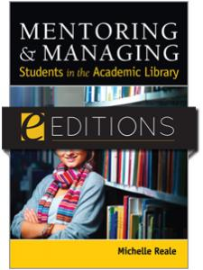 Image for Mentoring & Managing Students in the Academic Library—eEditions e-book