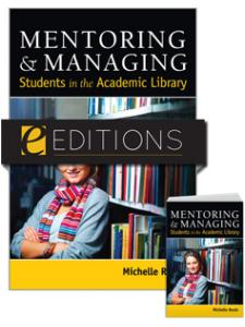 Image for Mentoring & Managing Students in the Academic Library—print/e-book Bundle