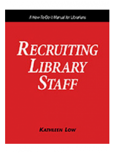 Image for Recruiting Library Staff: A How-To-Do-It Manual for Librarians