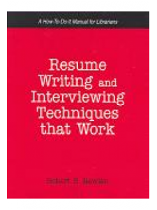 Image for Resume Writing and Interviewing Techniques that Work: A How-To-Do-It Manual for Librarians