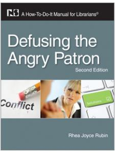 Image for Defusing the Angry Patron, Second Edition: A How-To-Do-It Manual for Librarians