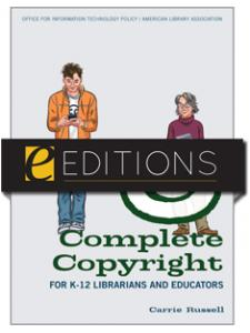 Image for Complete Copyright for K–12 Librarians and Educators--eEditions PDF e-book