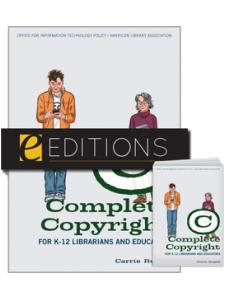 Image for Complete Copyright for K–12 Librarians and Educators--print/PDF e-book Bundle