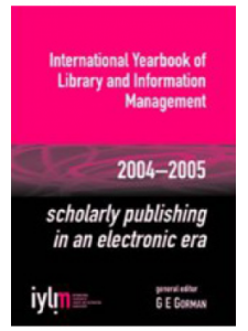 Image for Scholarly Publishing in an Electronic Era: International Yearbook of Library and Information Management 2004-2005